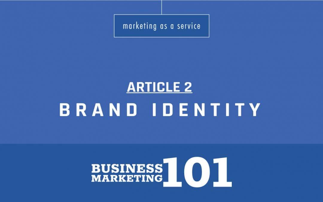 Business Marketing 101:  Brand Identity