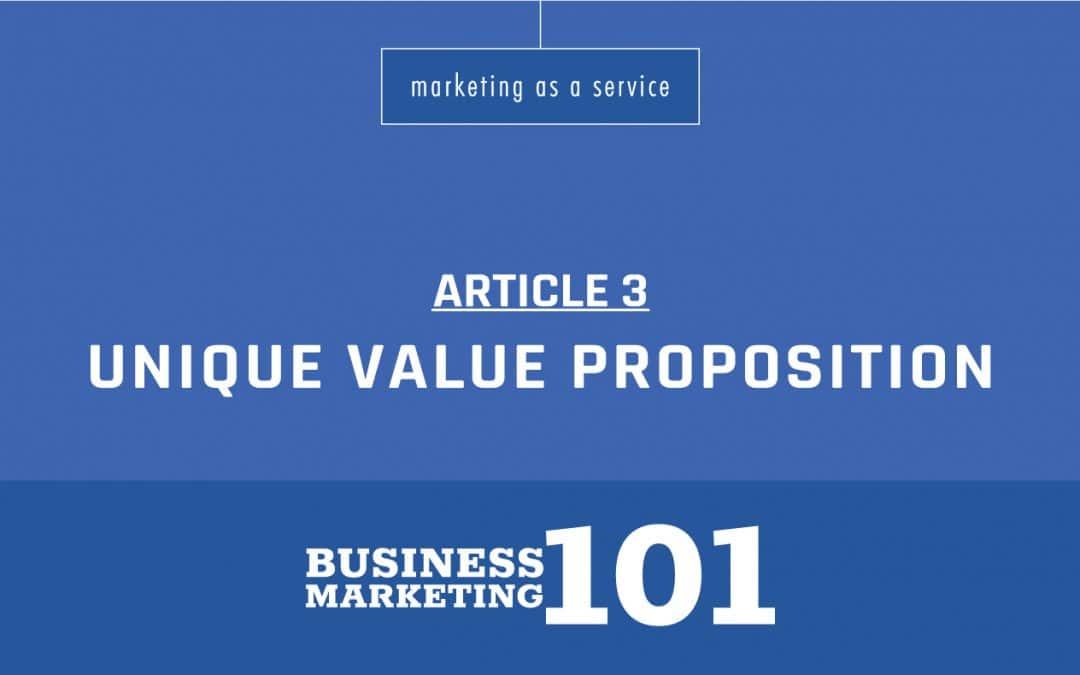 Business Marketing 101:  Unique Value Proposition (UVP)