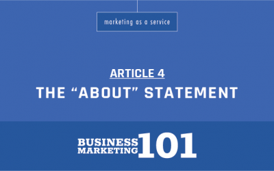 "Business Marketing 101:  The ""About"" Statement"