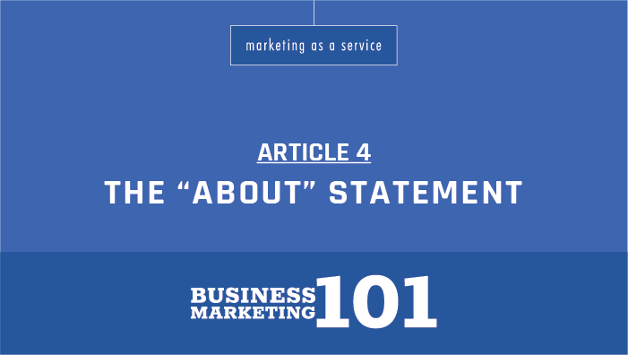 """Business Marketing 101:  The """"About"""" Statement"""