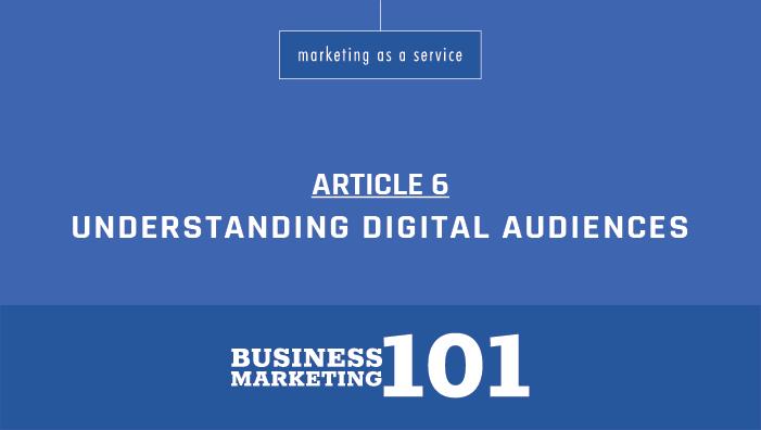 Business Marketing 101:  – Understanding Audiences in the Digital Age