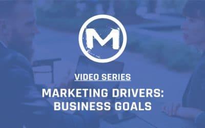 Marketing Drivers: Business Goals