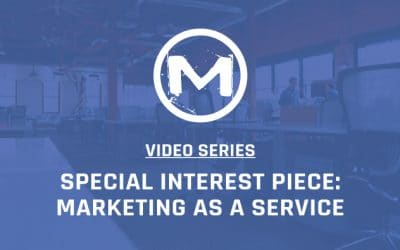 Special Interest Piece: Marketing as a Service